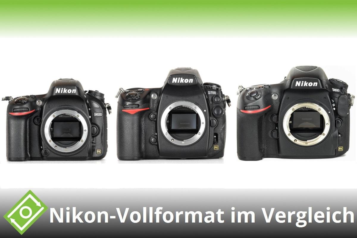 Im Vergleich: Nikon D600, D700, D800